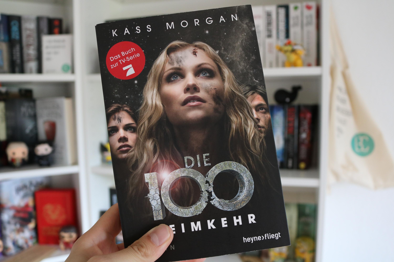 Die 100 - Heimkehr von Kass Morgan